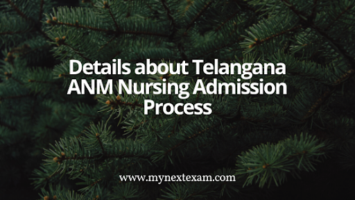 All Details about Telangana ANM Nursing Admission Process