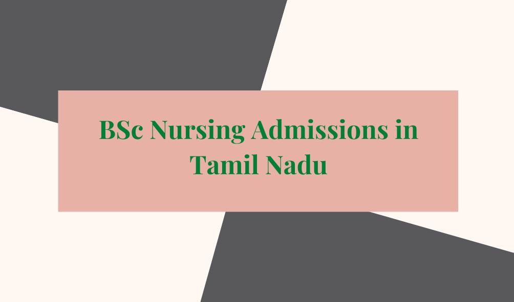 B.Sc Nursing Admissions in Tamil Nadu