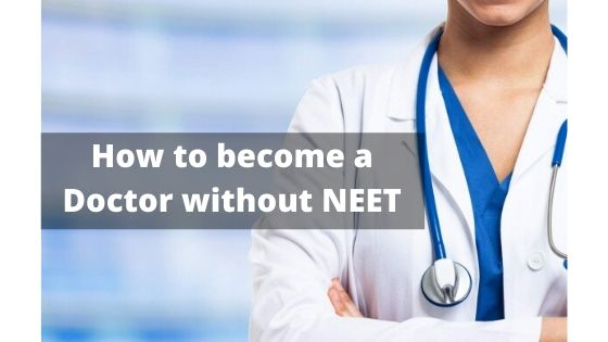 How to become a Doctor without NEET