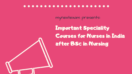 Important Speciality Courses for Nurses in India after BSc in Nursing