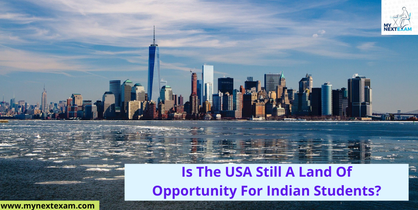 Is The USA Still A Land Of Opportunity For Indian Students?