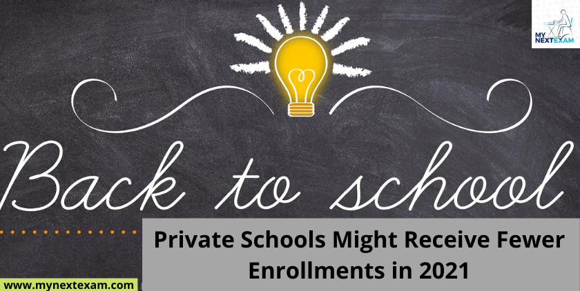 Private Schools might receive fewer enrollments in 2021