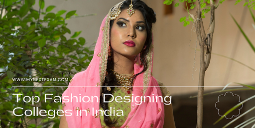 Which Are The Top Fashion Designing Colleges In India?